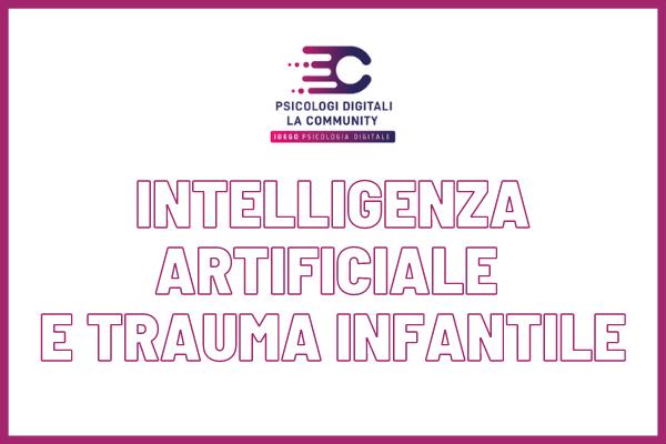 L'Intelligenza Artificiale Che Dialoga Con I Bambini Per Scovare Il Trauma